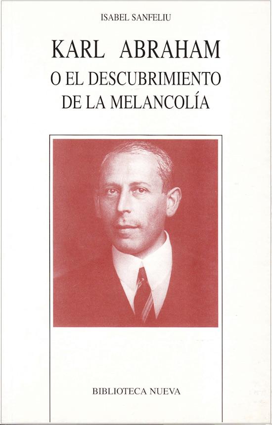 Karl Abraham o el descubrimiento de la melancolía